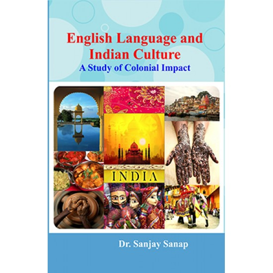 English Language and Indian Culture A Study of Colonial Impact