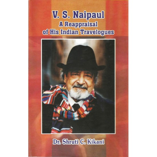 V.S. Naipaul: A Reappraisal of His Indian Travelogues