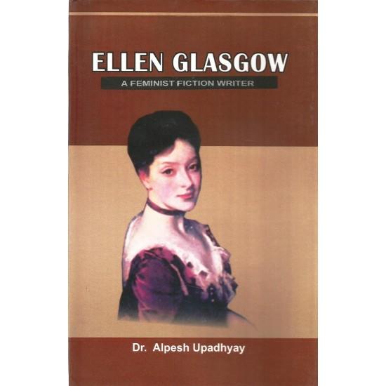 Ellen Glasgow: A Feminist Fiction Writer