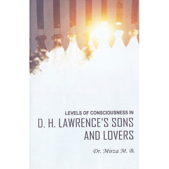 Levels Of Consciousness In D. H. Lawrence's Sons And Lovers