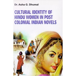 Cultural Identity Of Hindu Women In Post Colonial Indian Novels