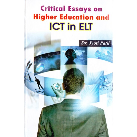 Critical Essays On Higher Education And Ict In Elt